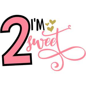 im two sweet 2nd birthday girl