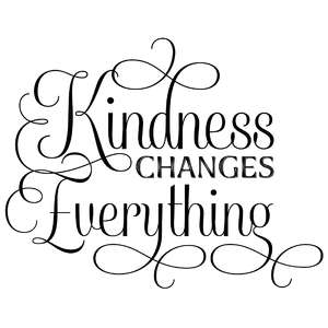 kindness changes everything quote
