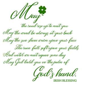 irish blessing - may the road rise up to meet you
