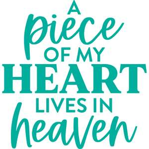 a piece of my heart lives in heaven