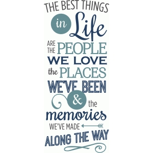 best things in life - people, places, memories phrase