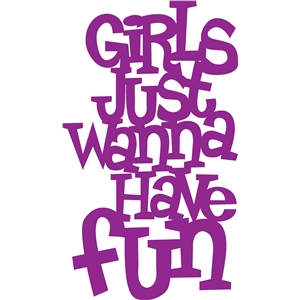 'girls just wanna have fun' phrase