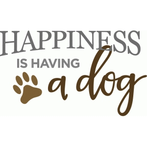 happiness is dog phrase