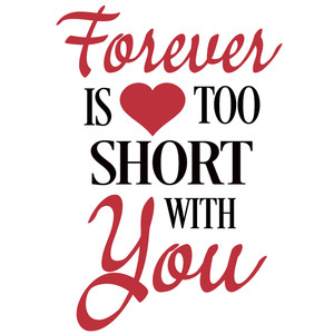 forever is too short