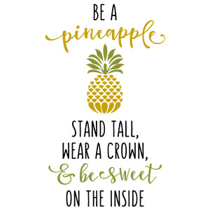 be a pineapple phrase