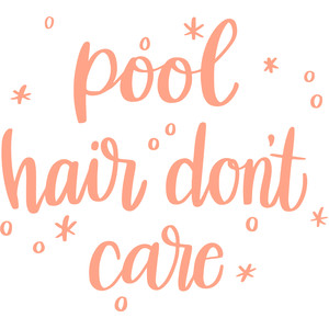 pool hair don't care