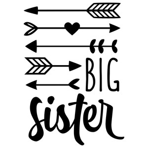 big sister with arrows phrase