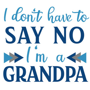 don't say no grandpa