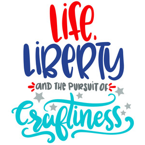 life, liberty and the pursuit of craftiness