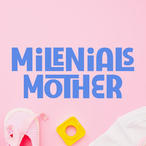 milenials mother
