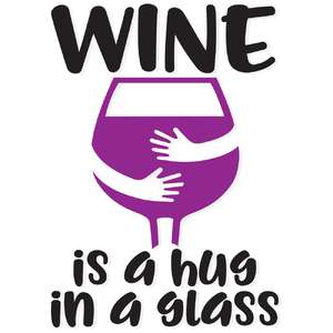 wine is a hug in a glass