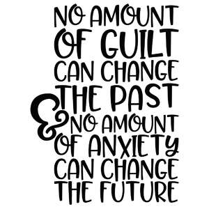 no amount of guilt can change the past quote
