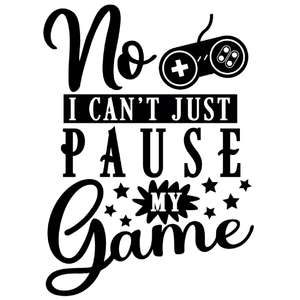 no can't pause my game