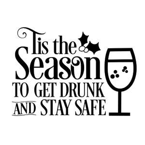 tis the season to get drunk and stay safe
