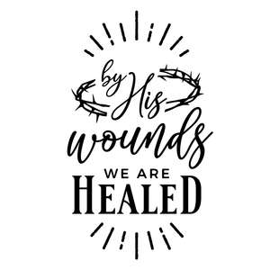 by his wound we are healed