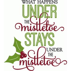 what happens under the mistletoe - phrase