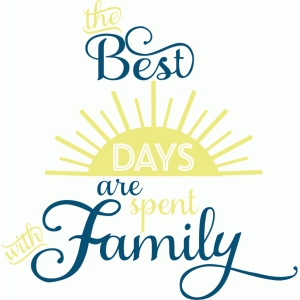 the best days are spent with family title