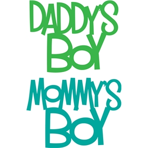 'daddy's boy' & 'mommy's boy' phrase