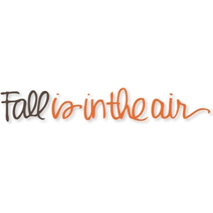 'fall is in the air'