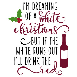 i'm dreaming of a white christmas - wine