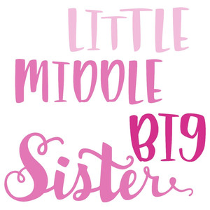 little middle big sister
