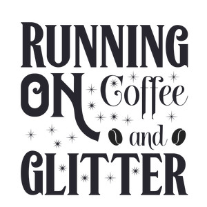 running on coffee and glitter