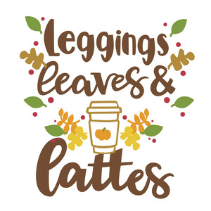 leggings leaves and lattes autumn phrase