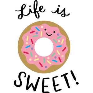 life is sweet donut