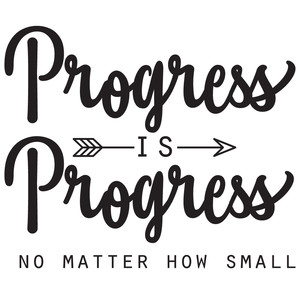 progress is progress no matter how small arrow quote