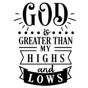 god greater than highs lows