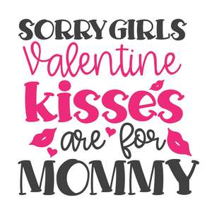 sorry girls valentine kisses are for mommy