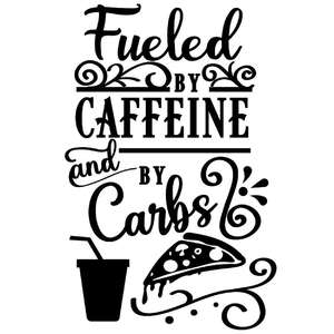 fueled by caffeine and carbs