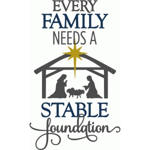 every family needs a stable foundation - phrase