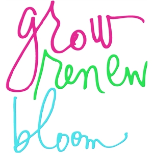 grow, renew, bloom hks