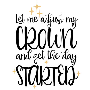 adjust my crown quote
