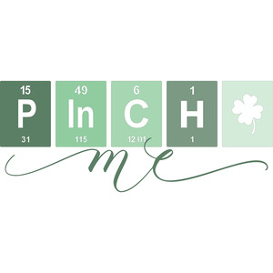 periodic table st. patrick's day pinch me