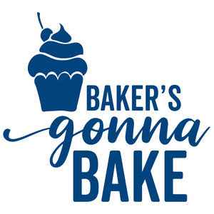 baker's gonna bake