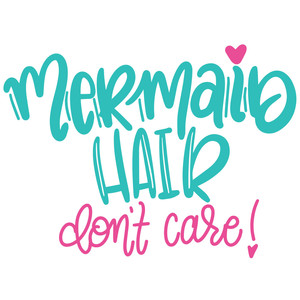 mermaid hair don't care!