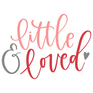 little and loved