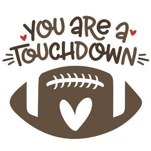 you are a touchdown