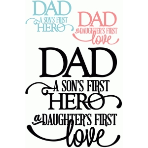 dad: son's first hero daughters first love - vinyl phrase