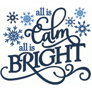 all is calm all is bright phrase
