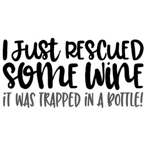 i just rescued some wine quote