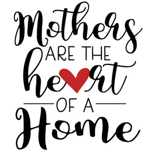 mother heart of home