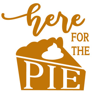 here for the pie