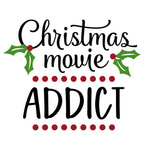 christmas movie addict phrase