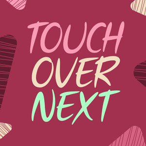touch over next font