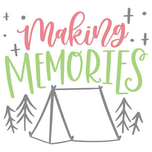 making memories camping