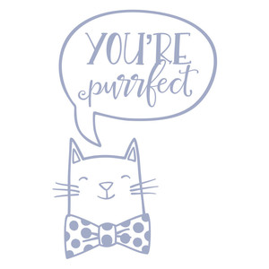 you're purrfect cat