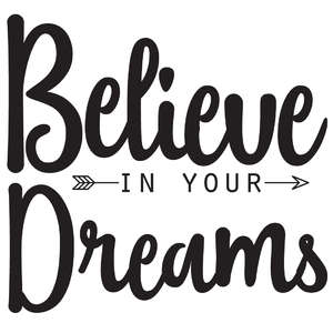 believe in your dreams arrow quote